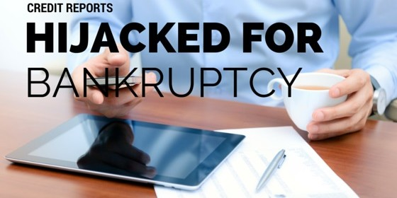 Credit Reports Hijacked after Filing Bankruptcy