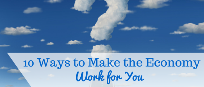 10 Ways to Make the Economic Recovery Work for You