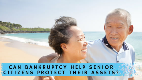 Can Bankruptcy Help Senior Citizens Protect Their Assets-