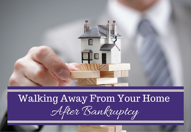 Walking Away From Your Home after bankruptcy