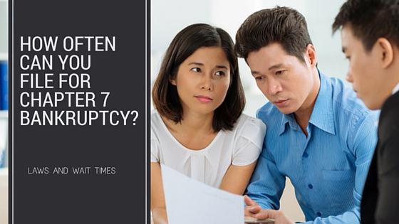 How Often Can you File For Chapter 7 Bankruptcy