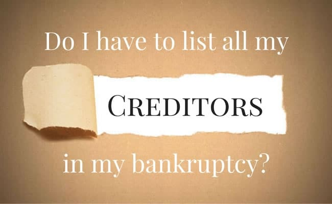 Do-I-have-to-list-all-my-creditors-in-bankruptcy