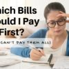 Which Bills Should I Pay First (When You Can't Pay Them All)?